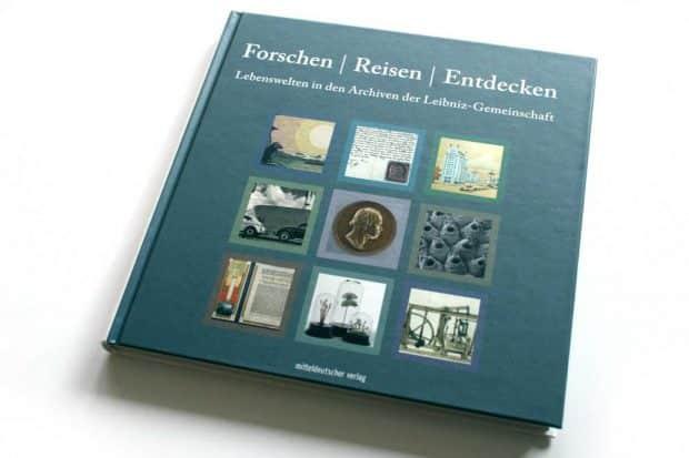 Heinz Peter Brogiato, Klaus-Peter Kiedel (Hrsg.): Forschen, Reisen, Entdecken. Foto: Ralf Julke