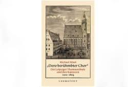 Michael Maul: Dero berühmbter Chor. Cover: Lehmstedt Verlag