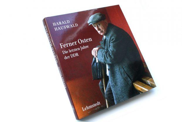 Harald Hauswald: Ferner Osten. Foto: Ralf Julke