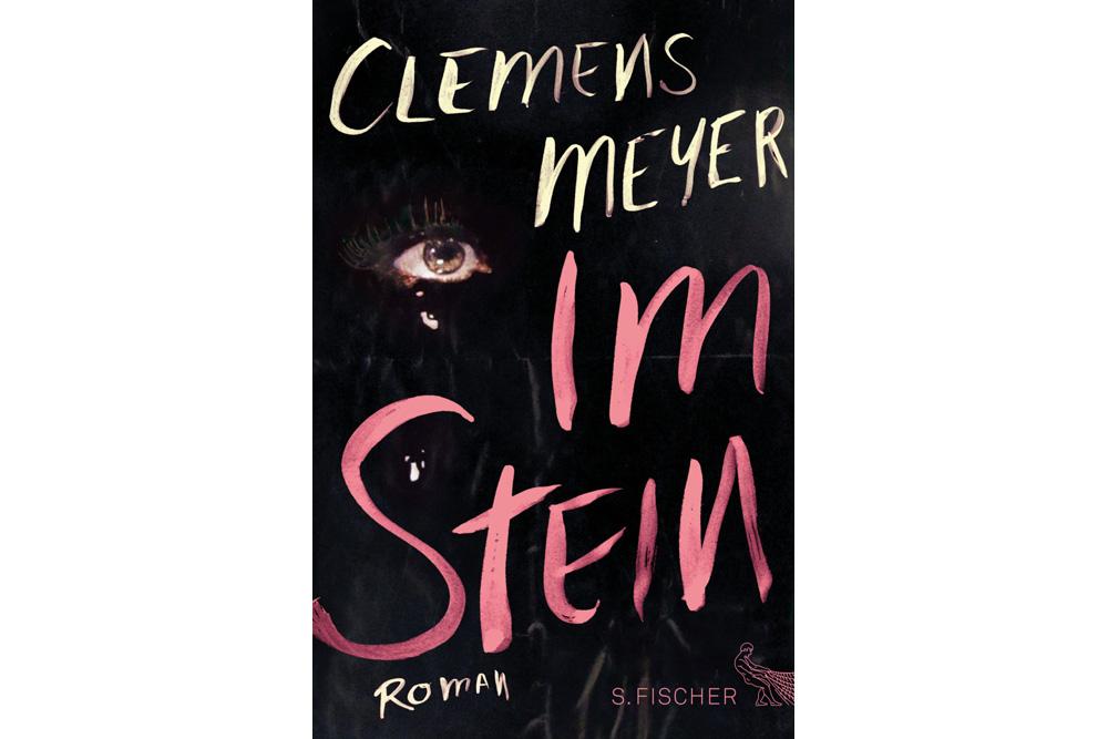 Clemens Meyer: Im Stein. Cover: S. Fischer Verlag