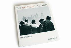 Ilona Stölken: Das deutsche New York. Foto: Ralf Julke
