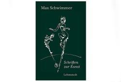 Max Schwimmer: Schriften zur Kunst. Cover: Lehmstedt Verlag
