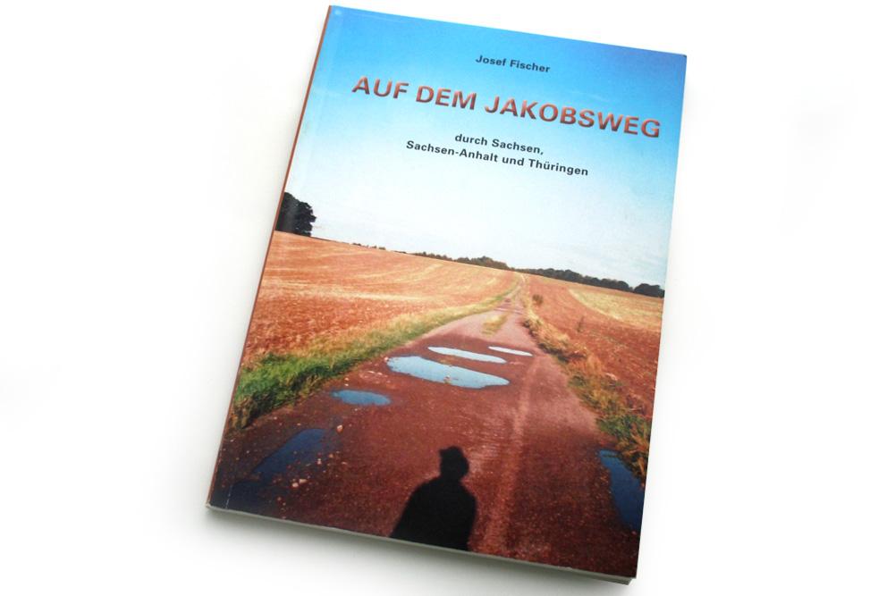 Josef Fischer: Auf dem Jakobsweg. Foto: Ralf Julke