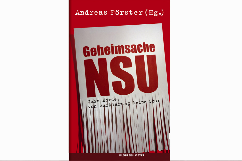 Andreas Förster (Hrsg.): Geheimsache NSU. Cover: Klöpfer & Meyer