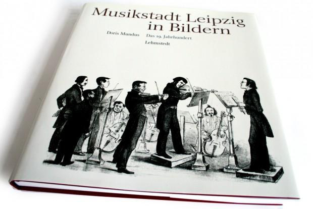 Doris Mundus: Musikstadt Leipzig in Bildern. Das 19. Jahrhundert. Foto: Ralf Julke