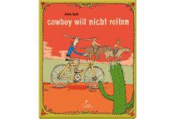 Anke Kuhl: Cowboy will nicht reiten. Cover: Klett Kinderbuchverlag