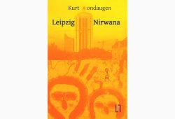 Kurt Mondaugen: Leipzig / Nirwana. Cover: Leipziger Literaturverlag