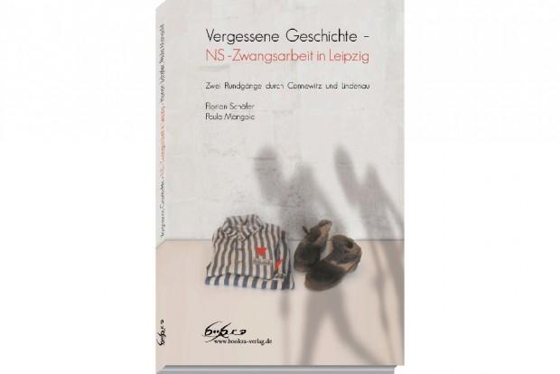 Florian Schäfer, Paula Mangold: Vergessene Geschichte - NS-Zwangsarbeit in Leipzig. Cover: Bookra Verlag