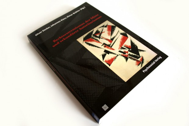 Oliver Decker, Johannes Kiess, Elmar Brähler (Hrsg.): Rechtsextremismus der Mitte und sekundärer Autoritarismus. Foto: Ralf Julke