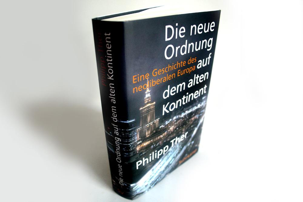 Philipp Ther: Die neue Ordnung auf dem alten Kontinent. Foto: Ralf Julke