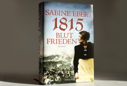 Sabine Ebert: 1815. Blutfrieden. Foto: Ralf Julke