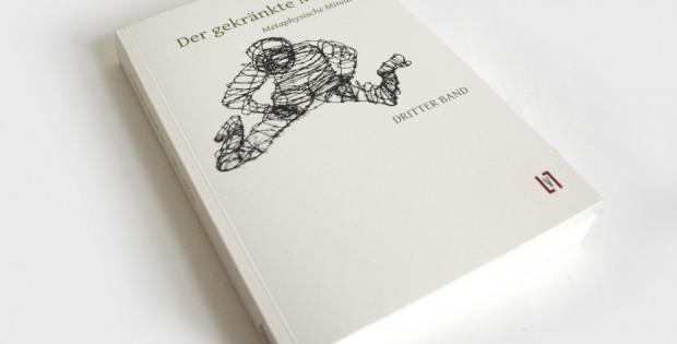 Jürgen Große: Der gekränkte Mensch. Dritter Band. Foto: Ralf Julke