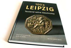 Dr. Volker Rodekamp (Hrsg.): 100x Leipzig. Tausend Jahre Geschichte. Foto: Ralf Julke