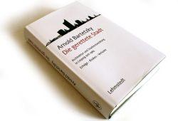 Arnold Bartetzky: Die Gerettete Stadt. Foto: Ralf Julke