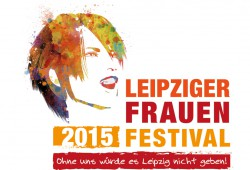 Ohne uns würde es Leipzig nicht geben. Logo des 1. Leipziger Frauenfestivals