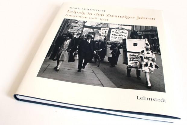 Mark Lehmstedt: Leipzig in den Zwanziger Jahren. Foto: Ralf Julke