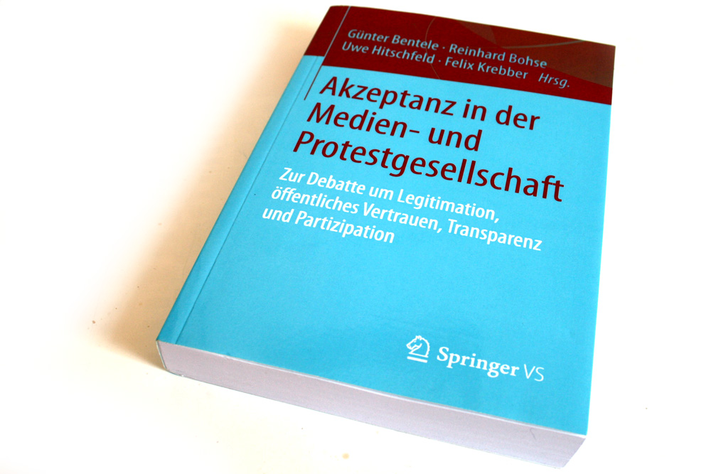 Bentele, Bohse, Hitschfeld, Krebber (Hrsg.): Akzeptanz in der Medien- und Protestgesellschaft. Foto: Ralf Julke