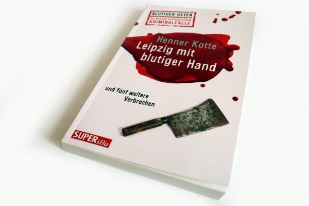 Henner Kotte: Leipzig mit blutiger Hand. Foto: Ralf Julke