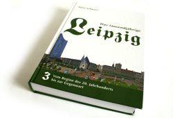 Peter Schwarz: Das tausendjährige Leipzig. Vom Beginn des 20. Jahrhunderts bis zur Gegenwart. Foto: Ralf Julke