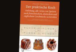 """Buch des Anstoßes: Franz Walcha """"Der praktische Koch"""". Cover: Jan Thorbecke Verlag"""