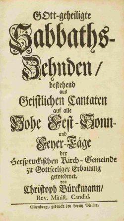 GOtt-geheiligte Sabbaths-Zehnden, Textdruck Kantaten-Zyklus (Nürnberg 1728), Titelblatt . Foto: Stadtbibliothek Nürnberg