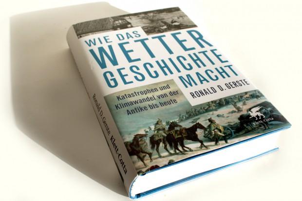 Ronald D. Gerste: Wie das Wetter Geschichte macht. Foto: Ralf Julke
