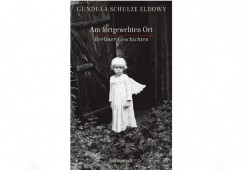 Gundula Schulze Eldowy: Am fortgewehten Ort. Cover: Lehmstedt Verlag