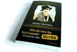 Regina Stürickow: Mörderische Metropole Berlin. Foto: Ralf Julke