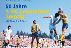 """Ein Buch zum Geburtstag: Am 20. Januar erscheint der Bildband """"50 Jahre 1. FC Lokomotive Leipzig"""". Foto: 50 Jahre 1. FC Lok"""