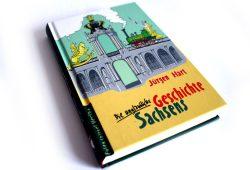 Jürgen Hart: Die unglaubliche Geschichte Sachsens. Foto: Ralf Julke