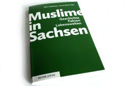 Marie Hakenberg, Verena Klemm (Hsrg.): Muslime in Sachsen. Foto: Ralf Julke