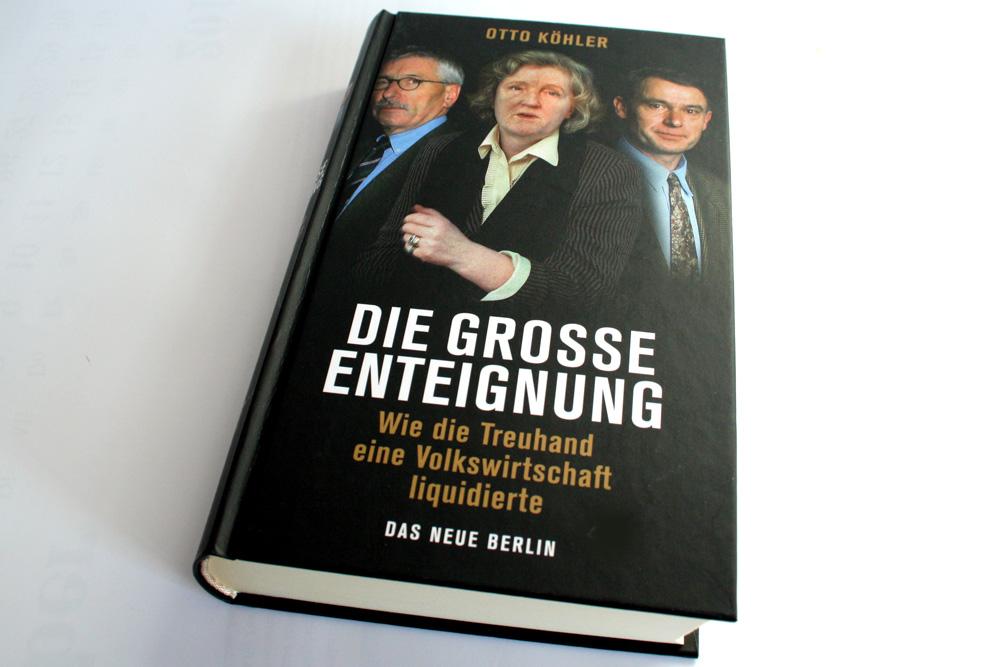 Otto Köhler: Die große Enteignung. Foto: Ralf Julke