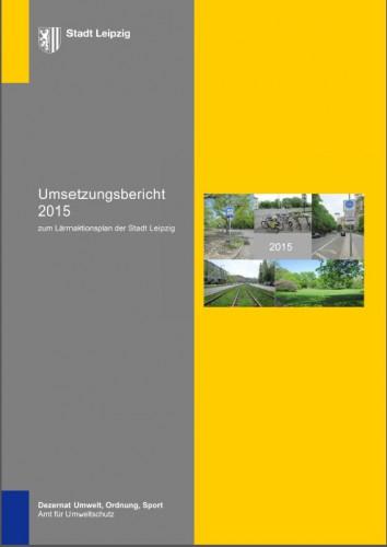 Der Umsetzungsbericht zum Lärmaktionsplan 2015. Cover: Stadt Leipzig
