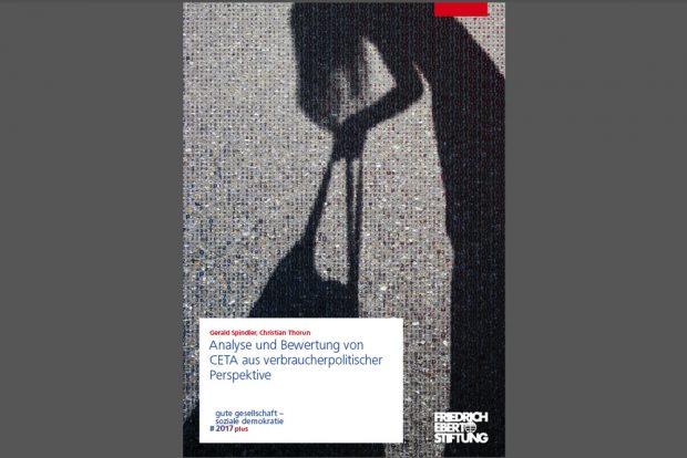 """FES-Studie """"Analyse und Bewertung von CETA aus verbraucherpolitischer Perspektive"""". Cover: FES"""