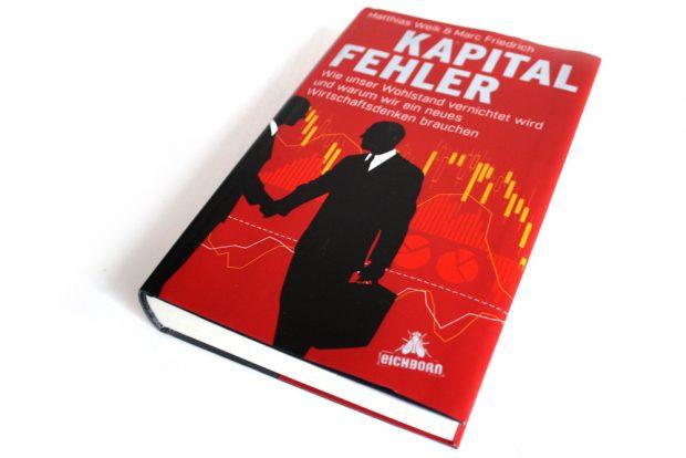Matthias Weik & Marc Friedrich: Kapitalfehler. Foto: Ralf Julke
