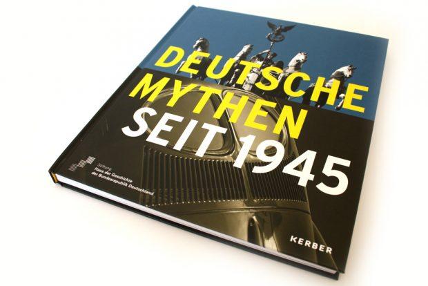 Deutsche Mythen seit 1945. Foto: Ralf Julke