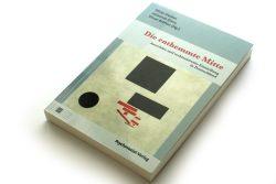 Oliver Decker, Johannes Kiess, Elmar Brähler (Hrsg.): Die enthemmte Mitte. Foto: Ralf Julke