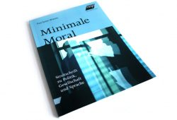Paul Sailer-Wlasits: Minimale Moral. Foto: Ralf Julke