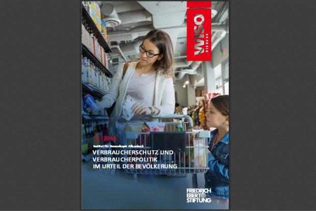 Verbraucherschutz und Verbraucherpolitik im Urteil der Bevölkerung. Cover: FES