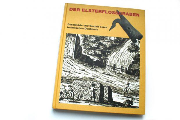 Der Elsterfloßgraben. Geschichte und Gestalt eines technischen Denkmals. Foto: Ralf Julke