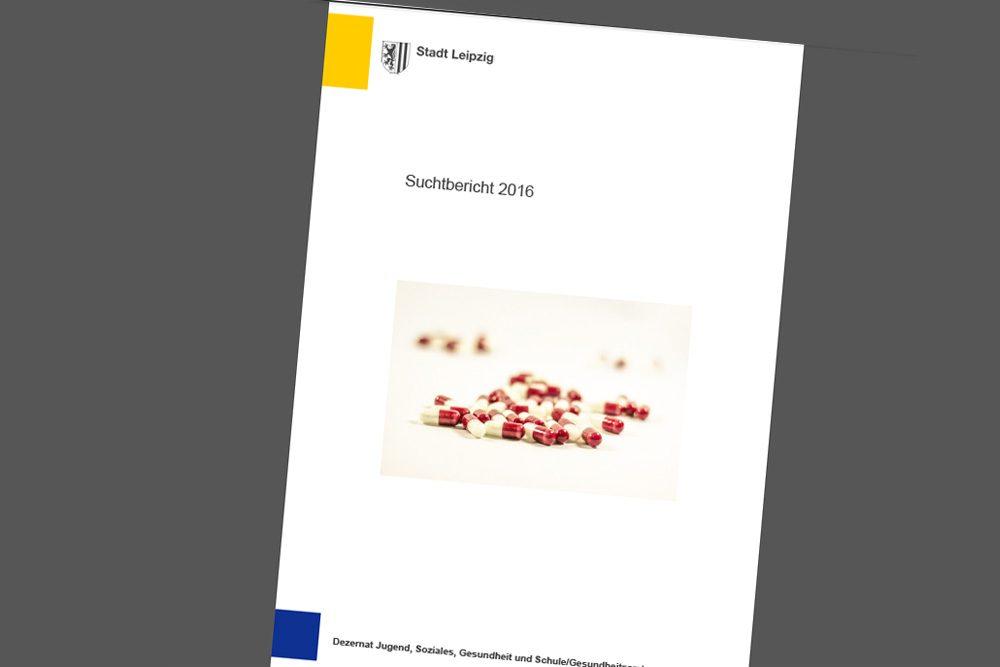 Der Suchtbericht 2016 der Stadt Leipzig. Cover: Stadt Leipzig