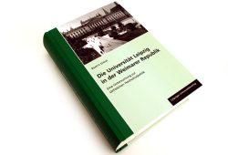 Beatrix Dietel: Die Universität Leipzig in der Weimarer Republik. Foto: Ralf Julke
