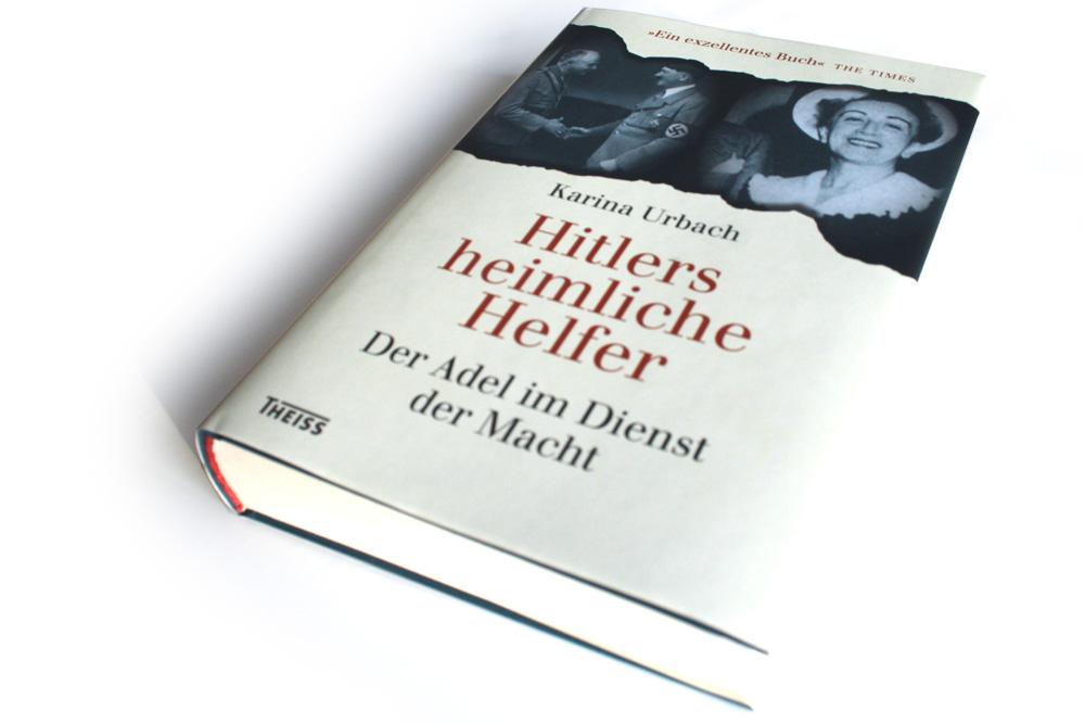 Karina Urbach: Hitlers heimliche Helfer. Foto: Ralf Julke