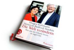 Margot Käßmann, Heinrich Bedford-Strohm: Die Welt verändern. Foto: Ralf Julke