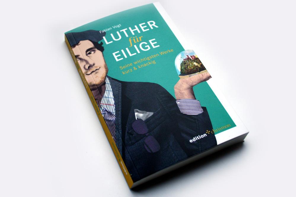 Fabian Vogt: Luther für Eilige. Foto: Ralf Julke