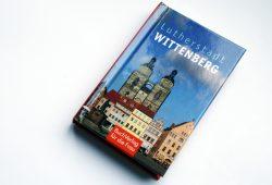 Volkmar Joestel: Lutherstadt Wittenberg. Foto: Ralf Julke