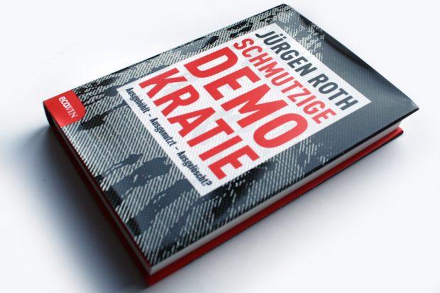Jürgen Roth: Schmutzige Demokratie. Foto: Ralf Julke
