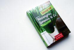 Carola Ruff: Gesund mit Weizengras, Sprossen & Co. Foto: Ralf Julke