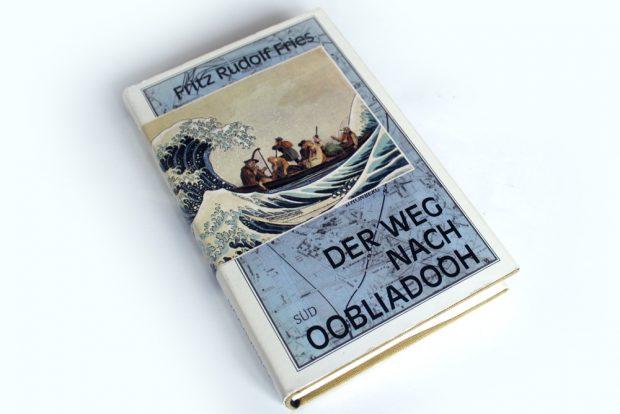 Fritz Rudolf Fries: Der Weg nach Oobliadooh. Foto: Ralf Julke