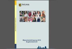 Ergebnisbericht der Leipziger Migrantenbefragung 2016. Cover: Stadt Leipzig